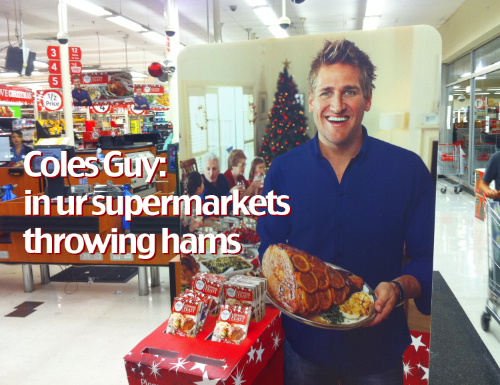 ColesGuy: In ur supermarkets, throwing hams