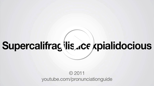 Play How to Pronounce Supercalifragilisticexpialidocious