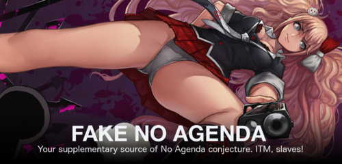 Fake No Agenda, art by Enoshima Junko from Pixiv as seen in first FakeNoAgenda post