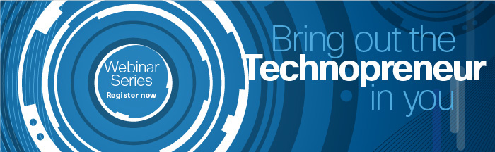 Webinar series: Bring out the Technopreneur in you