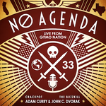 No Agenda: Comedy, conjecture, crap, and correctness in equal doses, but ALWAYS entertaining. In the morning, slave!