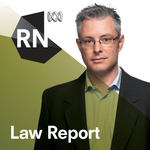 The Law Report: a fascinating, plain English discussion of legal topics and issues in Australia.