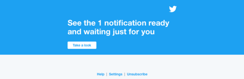 Twitter email saying: See the 1 notification ready and waiting just for you.