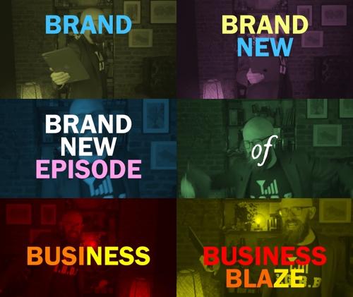 Brand. New. Epsiode. Of. Business. Blaze.