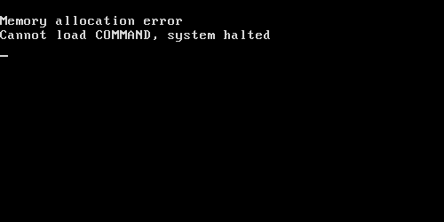 New error: Memory allocation error. Cannot load COMMAND, system halted