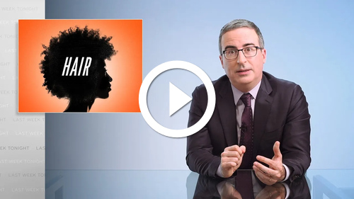 Play Hair: Last Week Tonight with John Oliver (HBO)