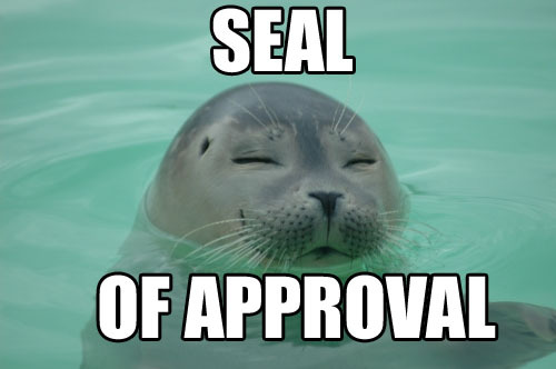 Seal of Approval, on a real seal, because it's punny