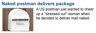 News article (inverted quotes) claiming a mailman delivered post naked to make a woman feel better