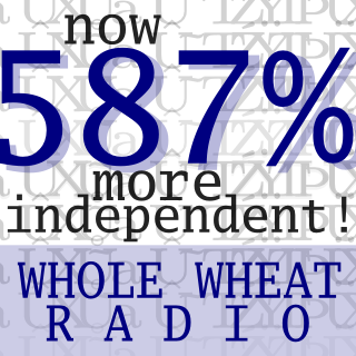 Whole Wheat Radio is now 587% more independent