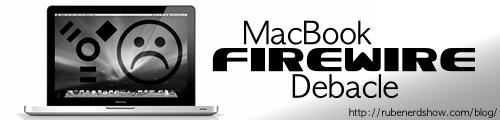 The MacBook FireWire Debacle