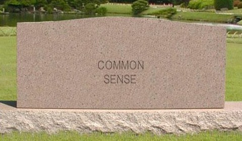 Mourning the death of common sense