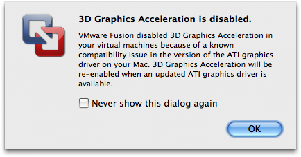 VMware Fusion disabled 3d Graphics Acceleration in your virtual machines because of a known compatibility issue in the version of the ATI graphics driver on your Mac