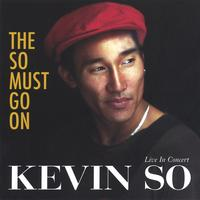Kevin So: The So Must Go On!